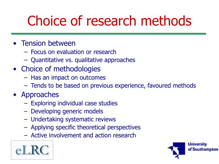 Choice of research methods
