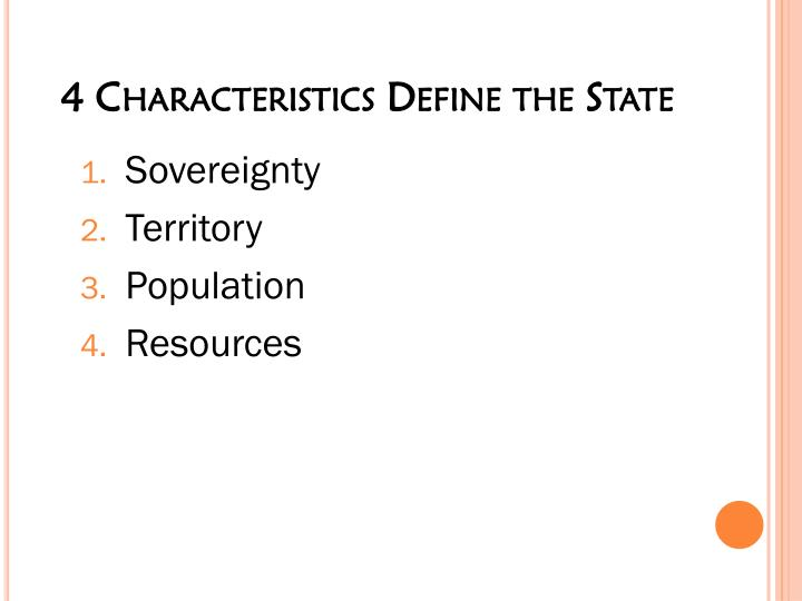 definitions and characteristics of the state Dystopias: definition and characteristics utopia: a place, state, or condition that  is ideally perfect in respect of politics, laws, customs, and conditions dystopia:.