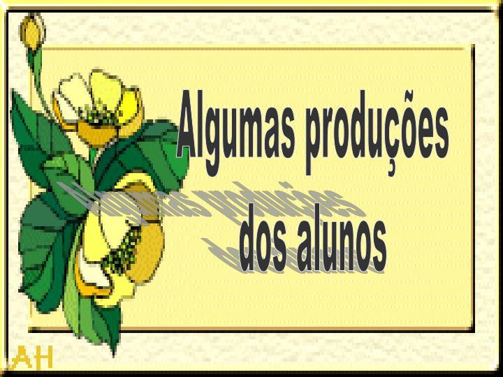 Algumas produções