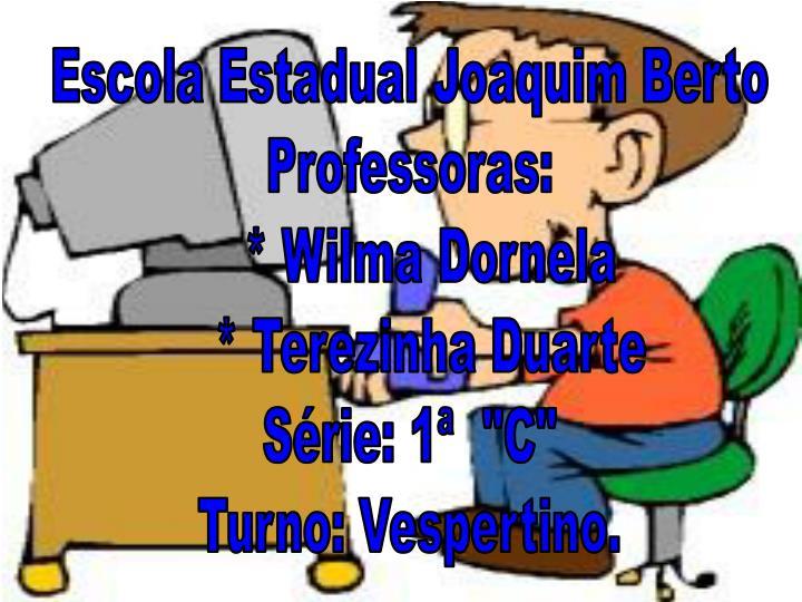 Escola Estadual Joaquim Berto