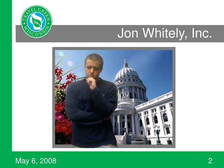 Jon Whitely, Inc.