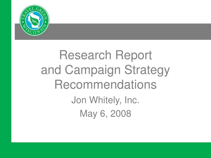 Research report and campaign strategy recommendations