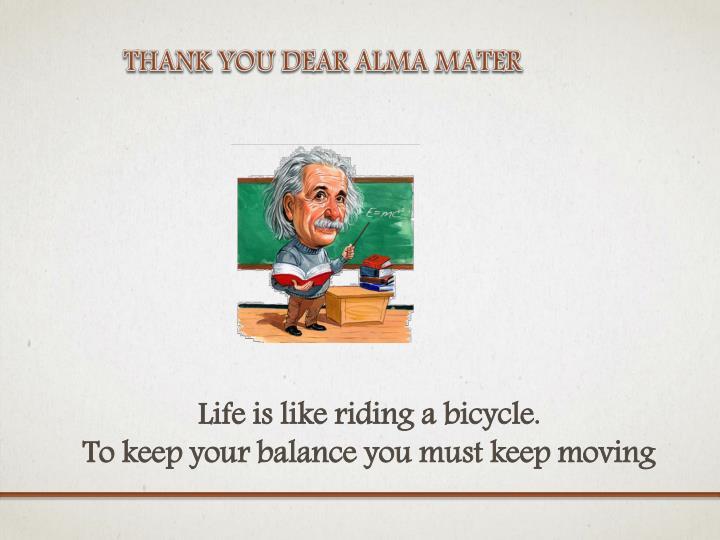 THANK YOU DEAR ALMA MATER