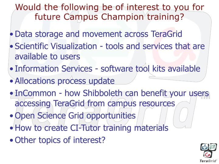 Would the following be of interest to you for future Campus Champion training?