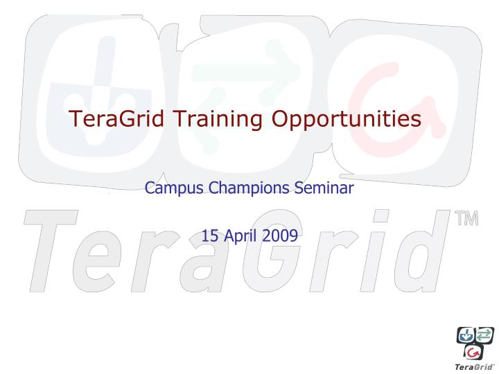 Teragrid training opportunities