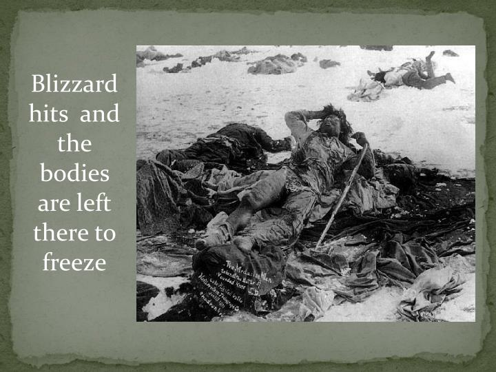 Blizzard hits  and the bodies are left there to freeze