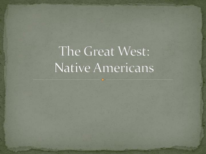 The great west native americans