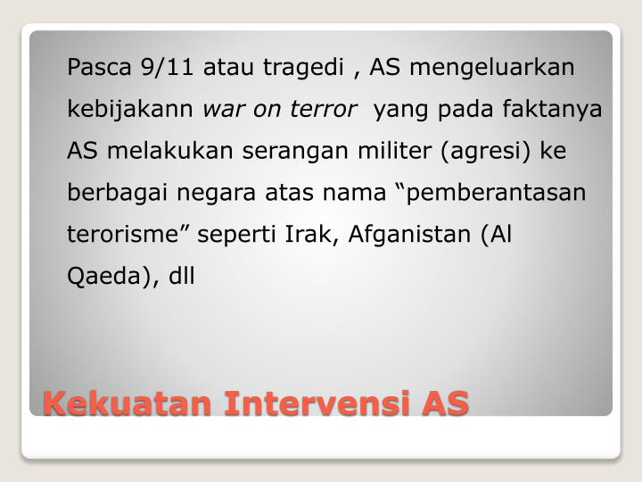 Pasca 9/11 atau tragedi , AS mengeluarkan kebijakann