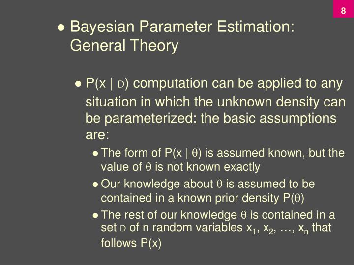 Bayesian Parameter Estimation: General Theory