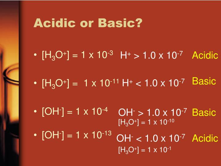 Acidic or Basic?
