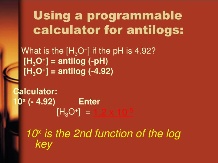 Using a programmable calculator for antilogs: