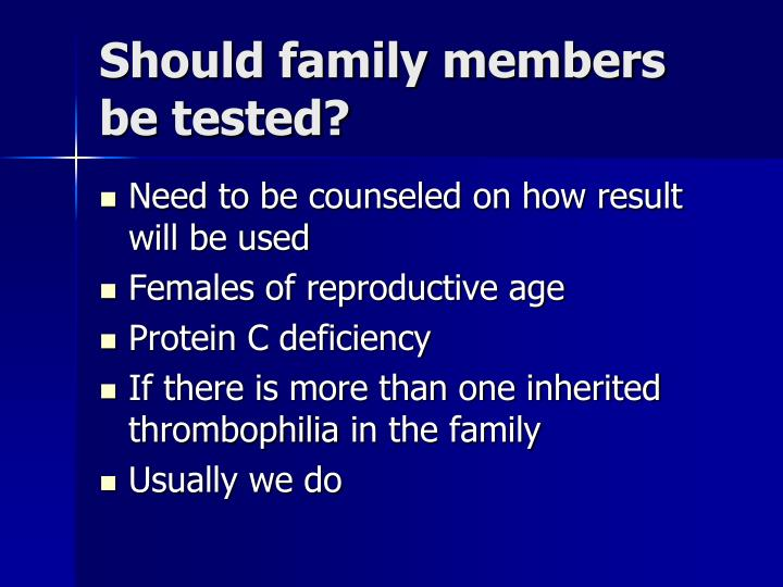 Should family members be tested?
