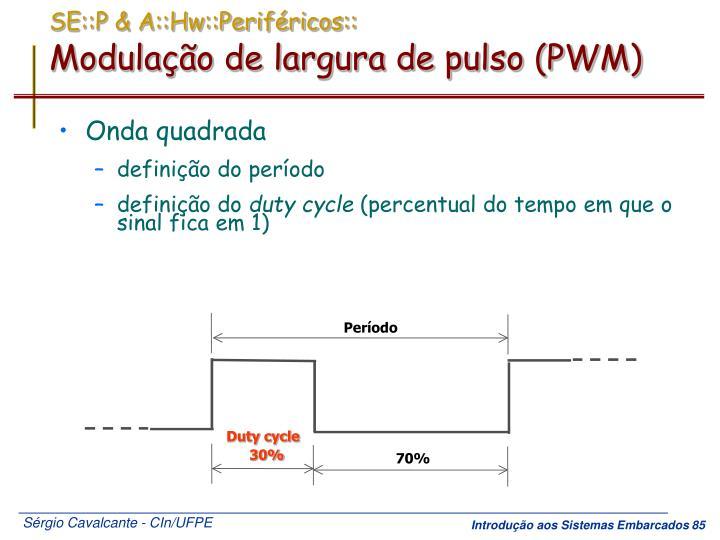 SE::P & A::Hw::Periféricos::