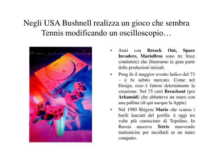 Negli USA Bushnell realizza un gioco che sembra Tennis modificando un oscilloscopio…