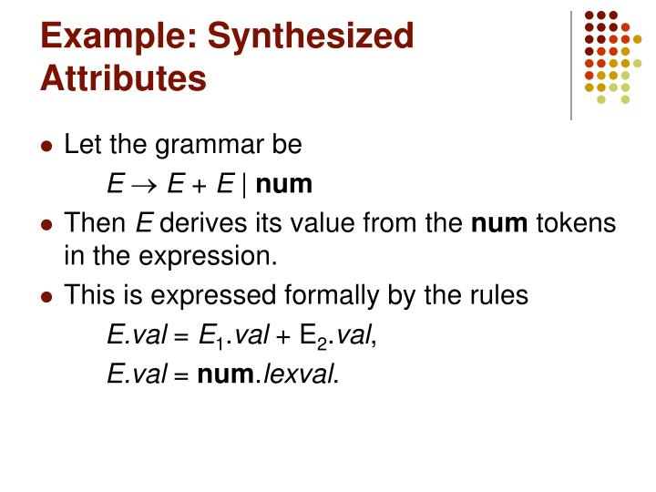 Example: Synthesized Attributes