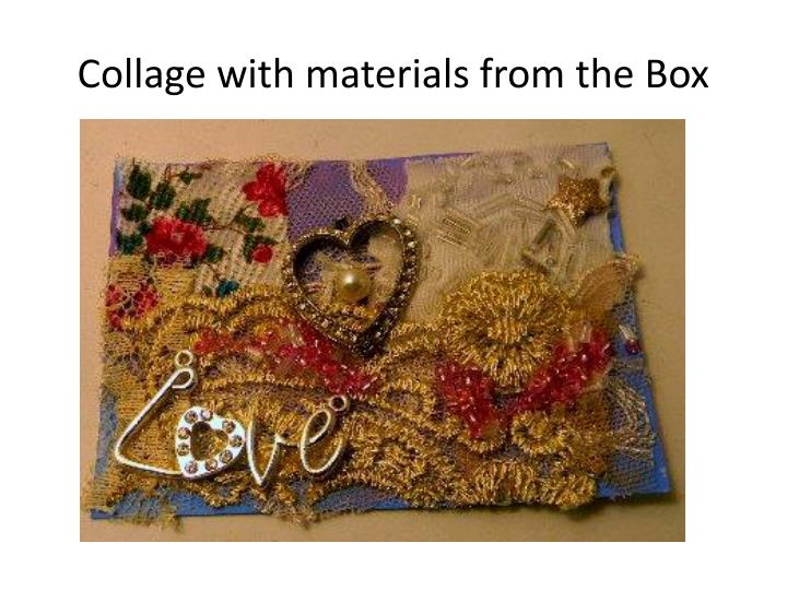 Collage with materials from the Box