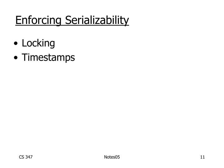 Enforcing Serializability