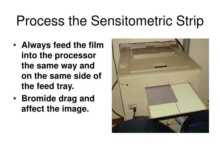 Process the Sensitometric Strip