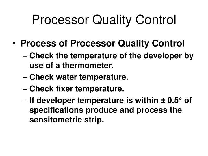 Processor Quality Control