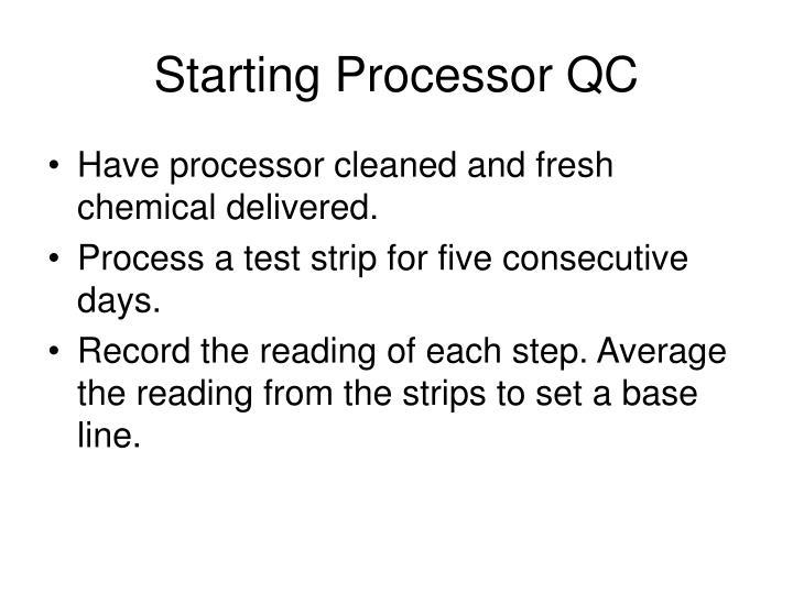 Starting Processor QC