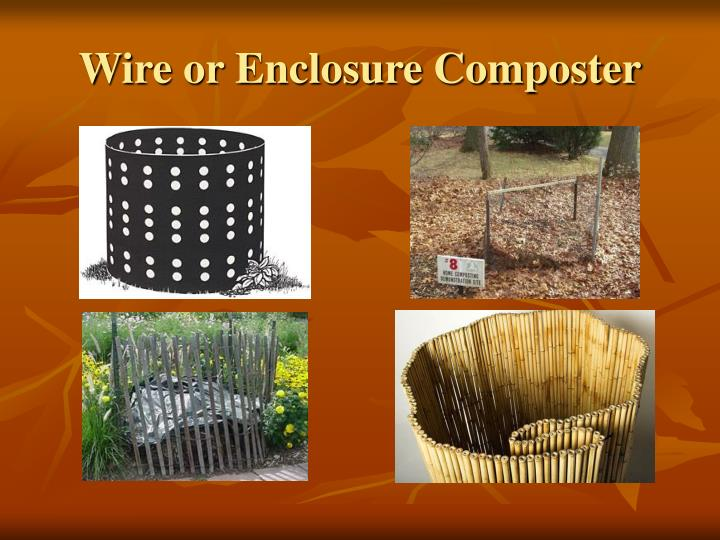 Wire or Enclosure Composter