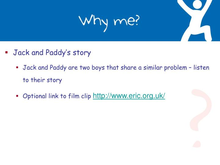 Jack and Paddy's story