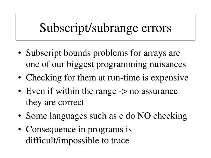 Subscript/subrange errors