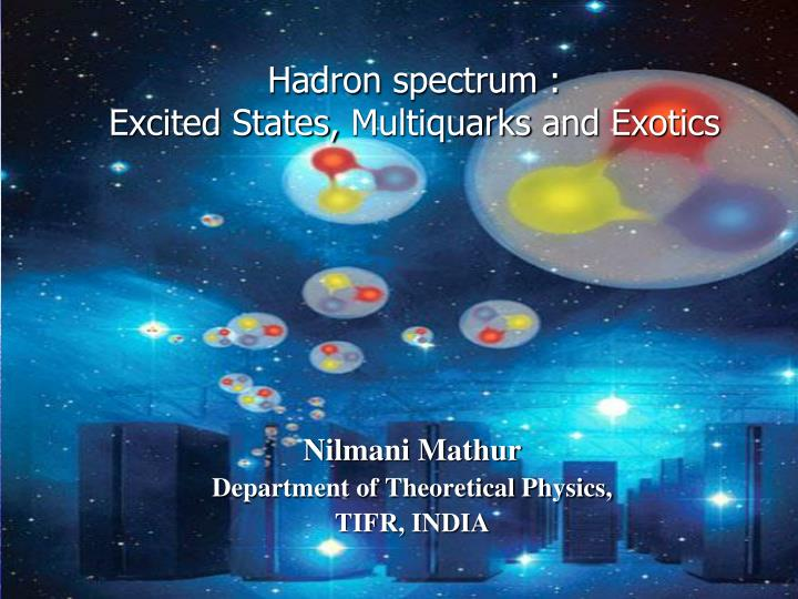 Hadron spectrum excited states multiquarks and exotics