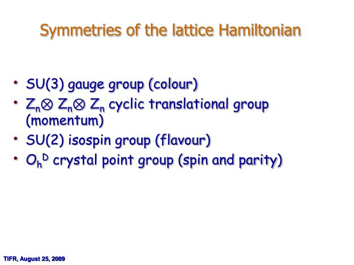 Symmetries of the lattice Hamiltonian