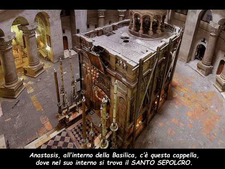 Anastasis, all'interno della Basilica, c'è questa cappella,