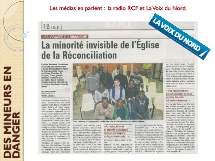 Les médias en parlent :  la radio RCF et La Voix du Nord.
