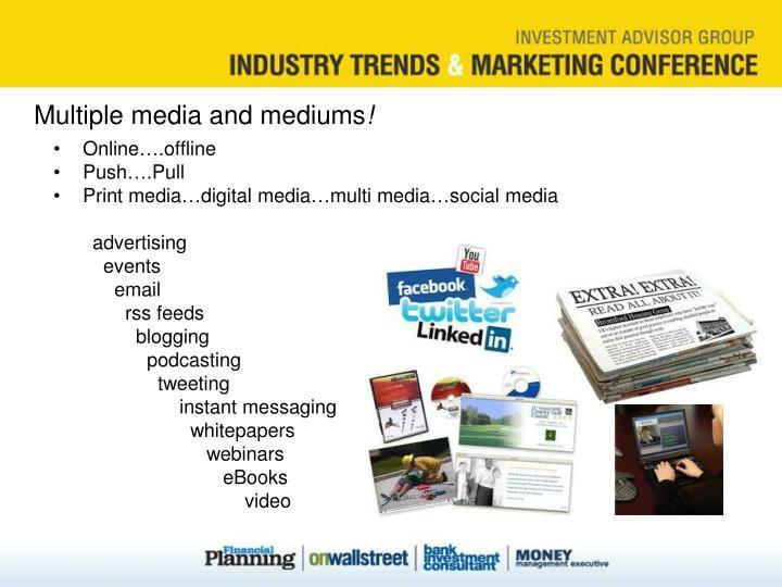 Multiple media and mediums