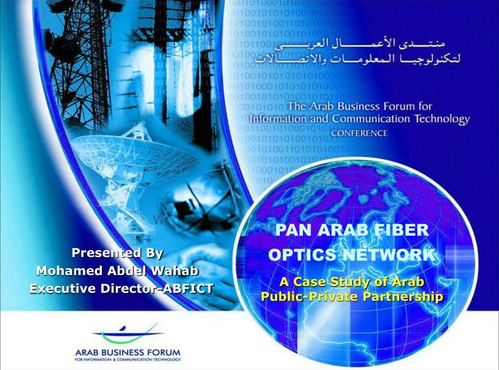 Pan arab fiber optics network a case study of arab public private partnership