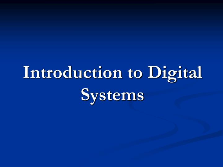 Introduction to Digital Systems