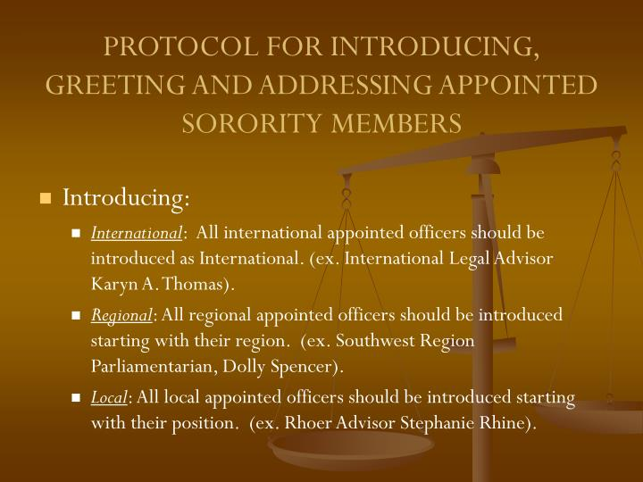 PROTOCOL FOR INTRODUCING, GREETING AND ADDRESSING APPOINTED SORORITY MEMBERS