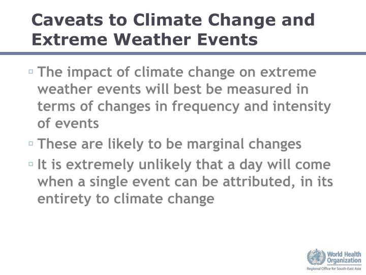 Caveats to Climate Change and Extreme Weather Events