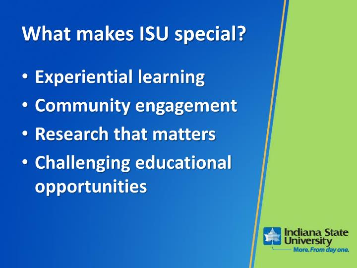 What makes ISU special?