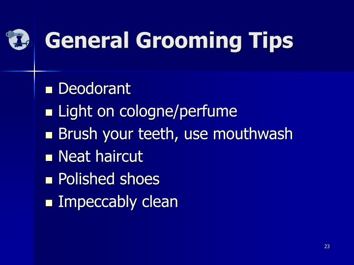 General Grooming Tips