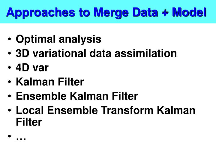 Approaches to Merge Data + Model