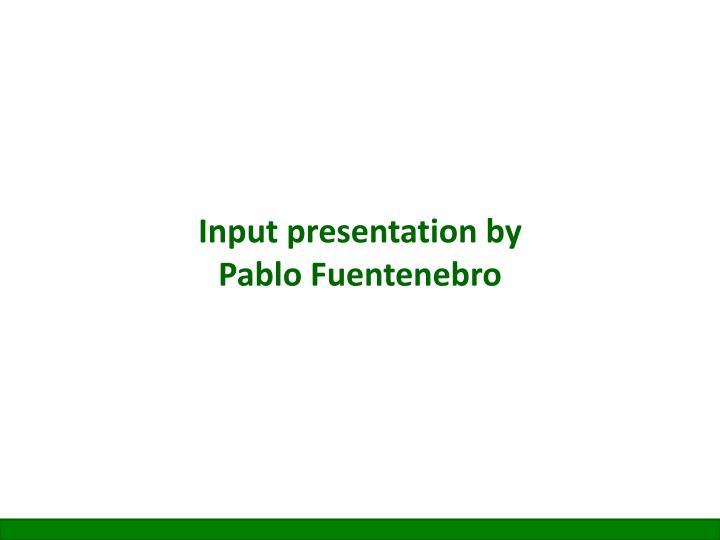 Input presentation by