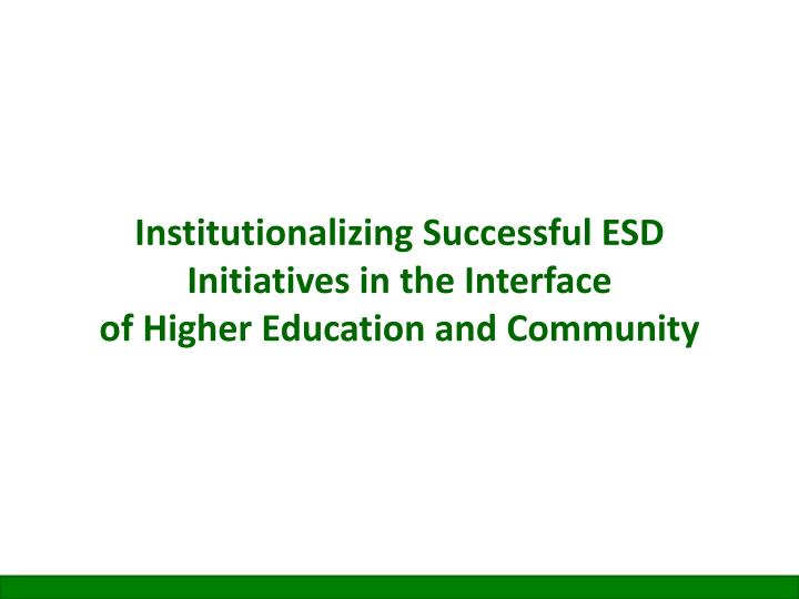 Institutionalizing Successful ESD Initiatives in the Interface