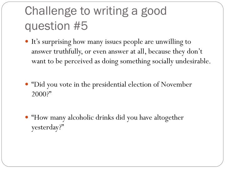 Challenge to writing a good question #5