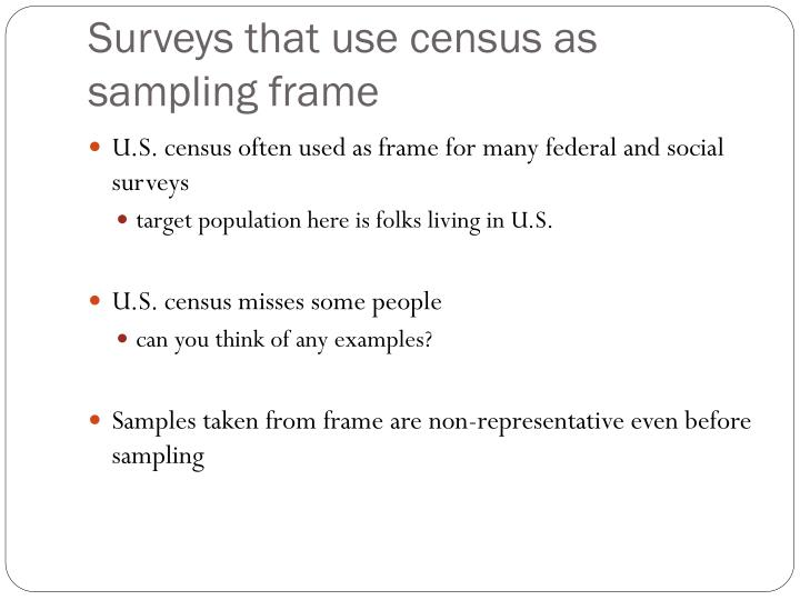 Surveys that use census as sampling frame