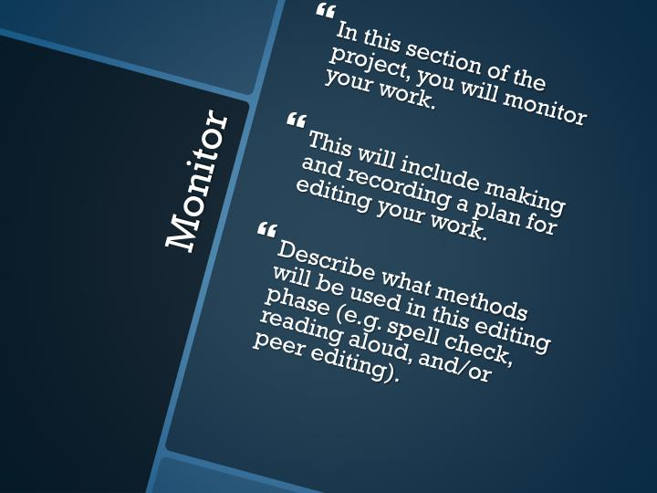 In this section of the project, you will monitor your work.