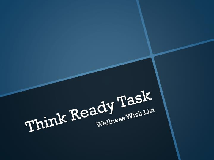 Think ready task