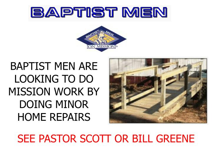 BAPTIST MEN ARE LOOKING TO DO MISSION WORK BY DOING MINOR HOME REPAIRS