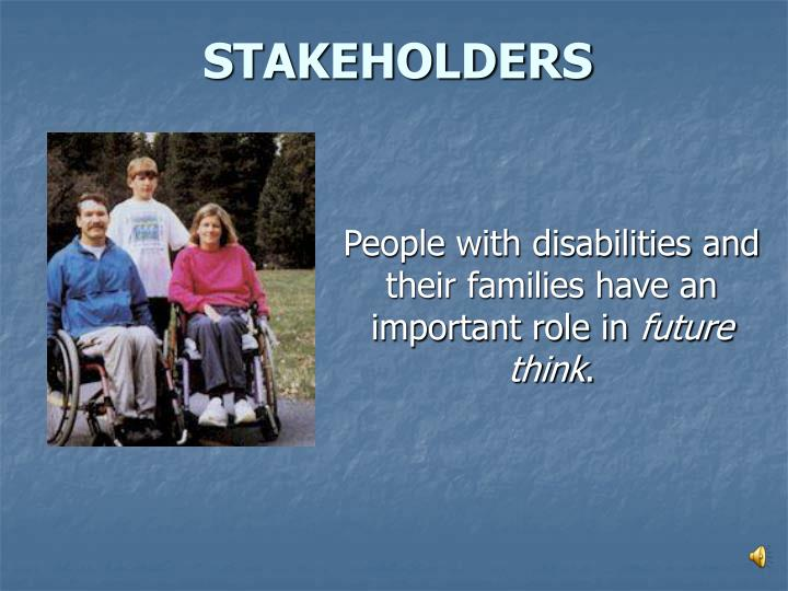 People with disabilities and their families have an important role in