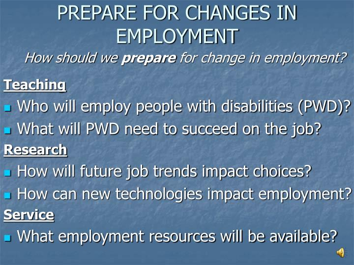 PREPARE FOR CHANGES IN EMPLOYMENT