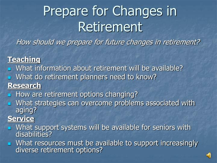 Prepare for Changes in Retirement