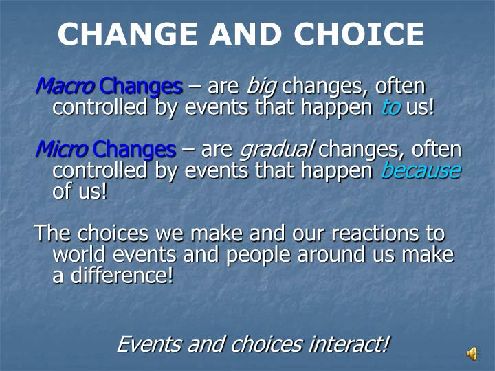 CHANGE AND CHOICE
